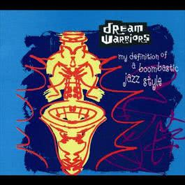 My Definition Of A Boombastic Jazz Style 1990 Dream Warriors