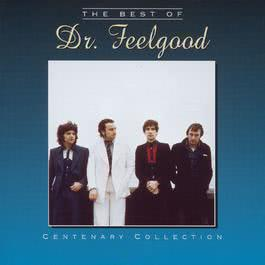 The Centenary Collection - Best Of Dr Feelgood 2003 Dr. Feelgood