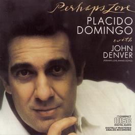 Perhaps Love 1983 John Denver with Placido Domingo