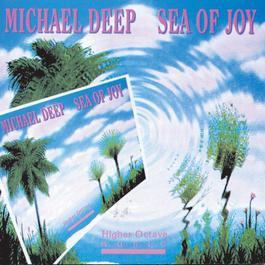 Sea Of Joy 1991 Michael Deep