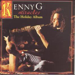 Miracles: The Holiday Album 1994 Kenny G
