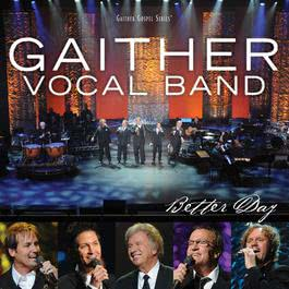 Better Day 2009 Gaither Vocal Band