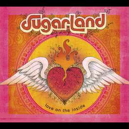 Love On The Inside 2008 Sugarland