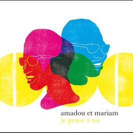 Je Pense A Toi 2005 Amadou & Mariam