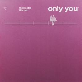 Only You 2018 Cheat Codes; Little Mix