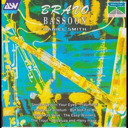 Bravo Bassoon 1993 Daniel Smith