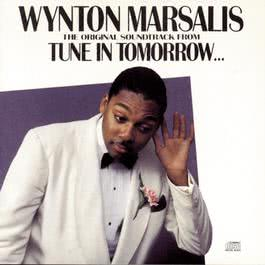 Tune In Tomorrow... The Original Soundtrack 1990 Wynton Marsalis
