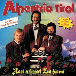 Hast a bisserl Zeit für mi 1991 Alpentrio Tirol