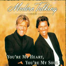 You're My Heart, You're My Soul 1998 Modern Talking