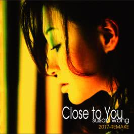 Close To You 2017 Remake 2017 黄翠珊