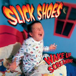 Wake Up Screaming 2000 Slick Shoes