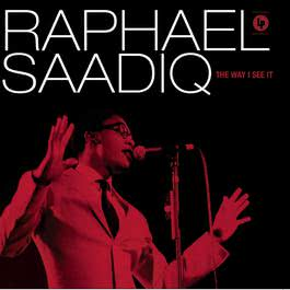 The Way I See It 2010 Raphael Saadiq