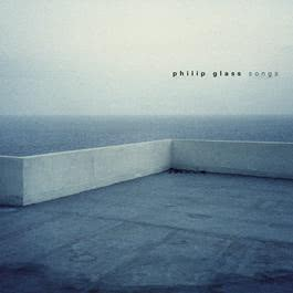 Glass: Songs 2001 Philip Glass