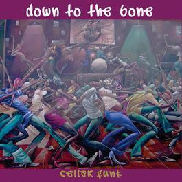Cellar Funk 2004 Down To The Bone