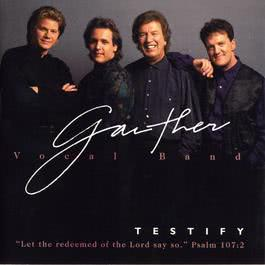 Testify 1994 Gaither Vocal Band