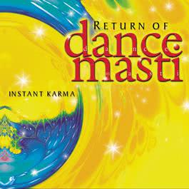 Return Of Dance Masti 1999 Instant Karma
