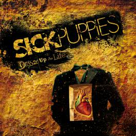 Dressed Up As Life 2007 Sick Puppies