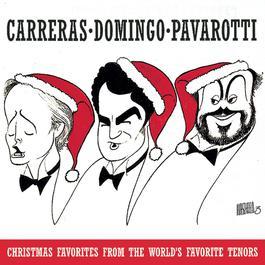 Christmas Favorites from the World's Favorite Tenors 1993 Jose Carreras; Luciano Pavarotti; Plácido Domingo