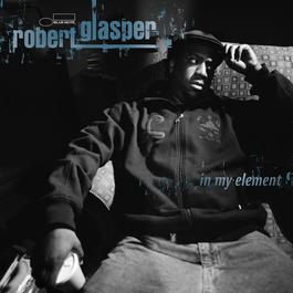 In My Element 2007 Robert Glasper