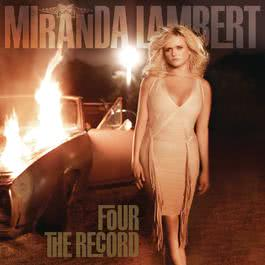Four The Record 2011 Miranda Lambert