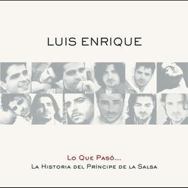Lo Que Pasó... La Historia Del Príncipe De La Salsa 2010 Luis Enrique