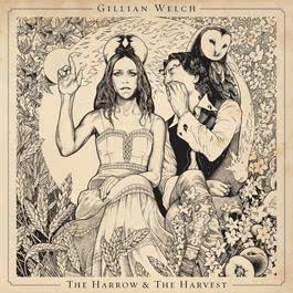 The Harrow & The Harvest 2015 Gillian Welch