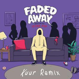 ฟังเพลงอัลบั้ม Faded Away (feat. Icona Pop) [Kuur Remix]