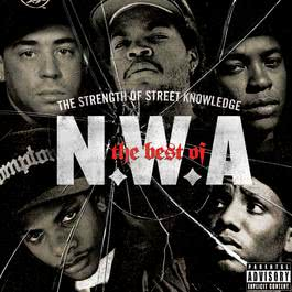 The Best Of N.W.A: The Strength Of Street Knowledge 2006 NWA