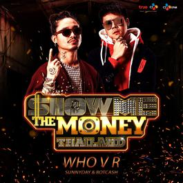 ฟังเพลงอัลบั้ม Who V R (Show Me The Money Thailand)