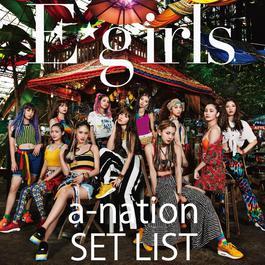ฟังเพลงอัลบั้ม E-girls a-nation 2018 SET LIST