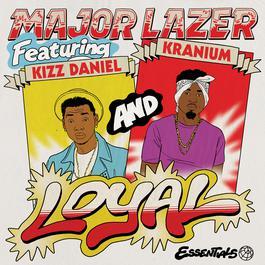 ฟังเพลงอัลบั้ม Loyal (feat. Kizz Daniel & Kranium)