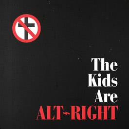 ฟังเพลงอัลบั้ม The Kids Are Alt-Right