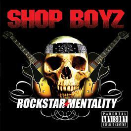 Rockstar Mentality 2007 Shop Boyz
