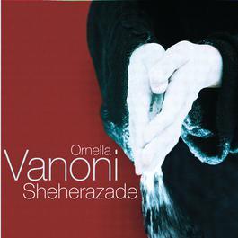 Sheherazade 2004 Ornella Vanoni