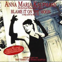 Blame It On The Moon 1998 Anna Maria Kaufmann