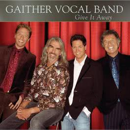 Give It Away 2006 Gaither Vocal Band
