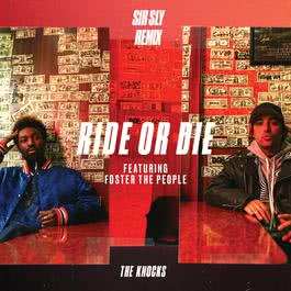 ฟังเพลงอัลบั้ม Ride Or Die (feat. Foster The People) [Sir Sly Remix]