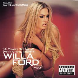 F*ck The Men (A Toast To Men) (Suraci & Jemini Naughty Club Mix) 2003 Willa Ford
