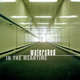 In The Meantime 2003 Watershed