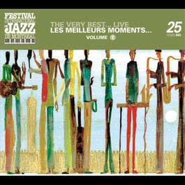 The very best...Live - Montreal Jazz Festival 25th Anniversary Series 2004 Various Artists