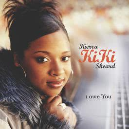 I Owe You 2004 Kierra Sheard