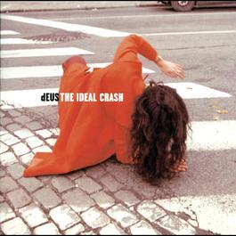 The Ideal Crash 1999 dEUS