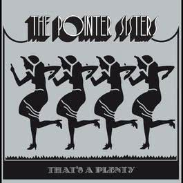 That's A Plenty 1974 The Pointer Sisters