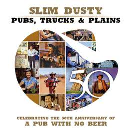 Pubs, Trucks & Plains 2007 Slim Dusty