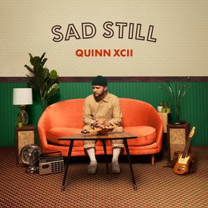 Sad Still 2018 Quinn XCII