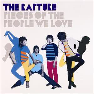 Pieces Of The People We Love 2006 The Rapture