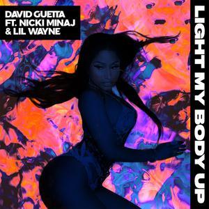 Light My Body Up (feat. Nicki Minaj & Lil Wayne) 2017 David Guetta; Nicki Minaj; Lil Wayne
