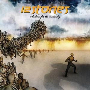 Anthem For The Underdog 2007 12 Stones