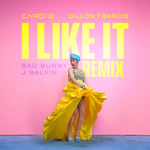 I Like It (Dillon Francis Remix) 2018 Cardi B; Bad Bunny; J Balvin