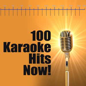 100 Karaoke Hits Now! 2010 Future Hit Makers